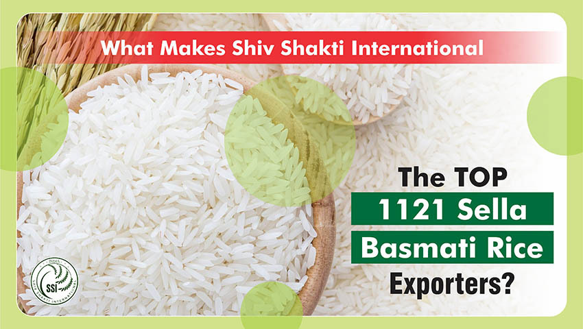 What Makes Shiv Shakti International the Top 1121 Sella Basmati Rice Exporters?